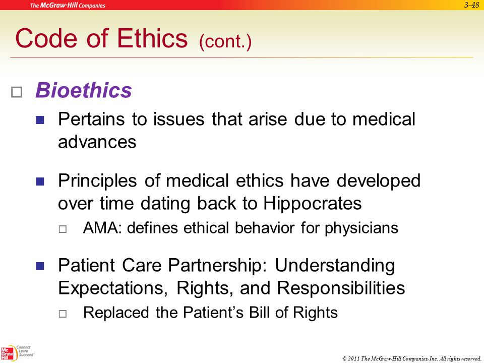 Code of Ethics (cont.) Bioethics