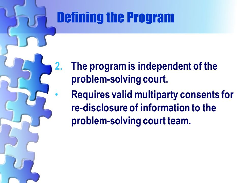 Defining the Program The program is independent of the problem-solving court.