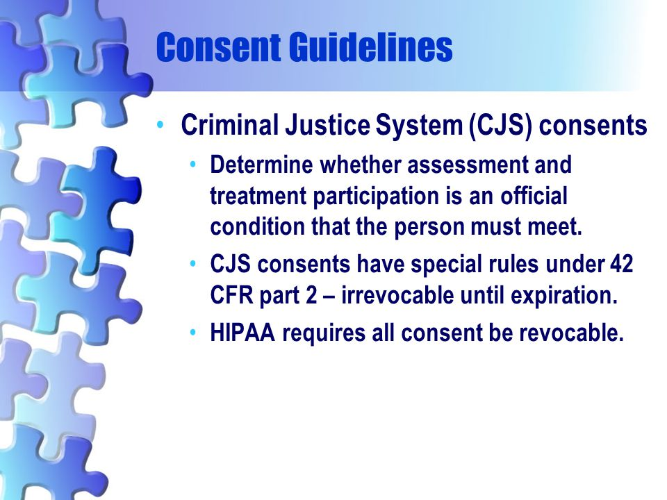 Consent Guidelines Criminal Justice System (CJS) consents