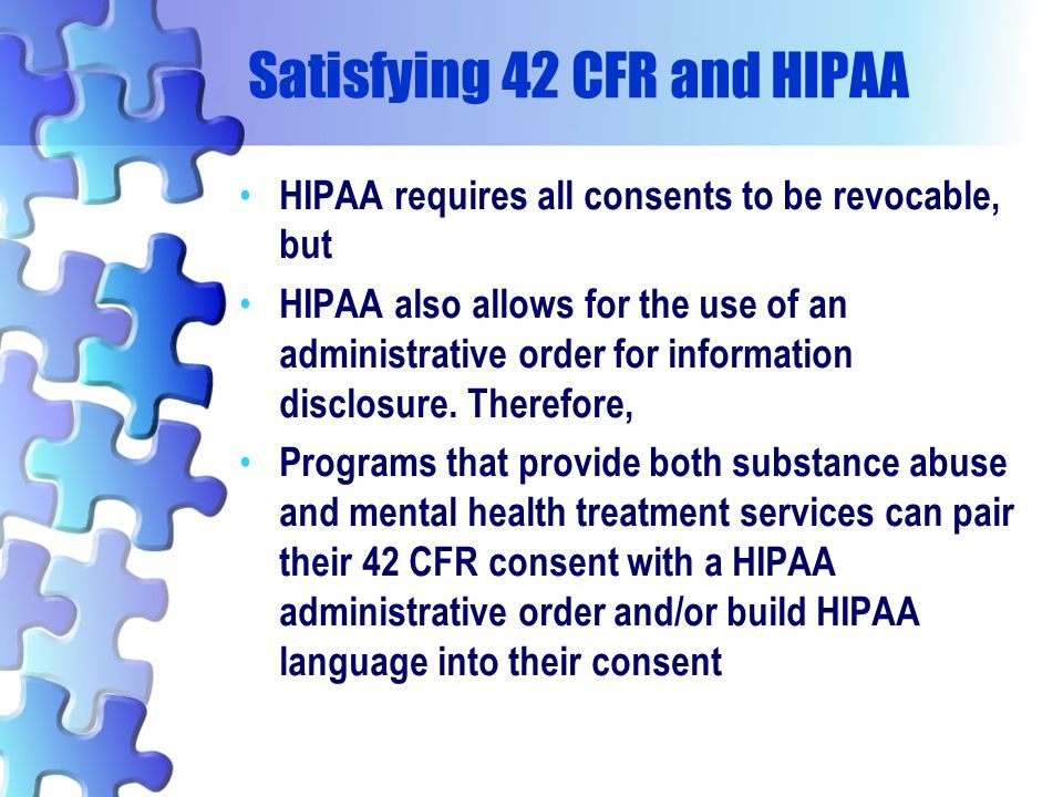 Satisfying 42 CFR and HIPAA