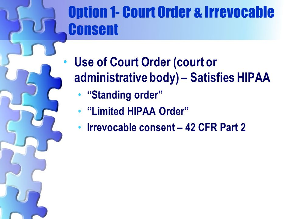 Option 1- Court Order & Irrevocable Consent