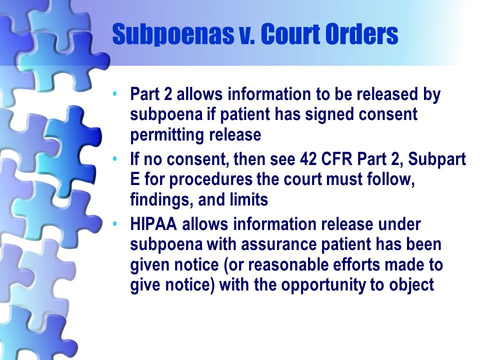 Subpoenas v. Court Orders