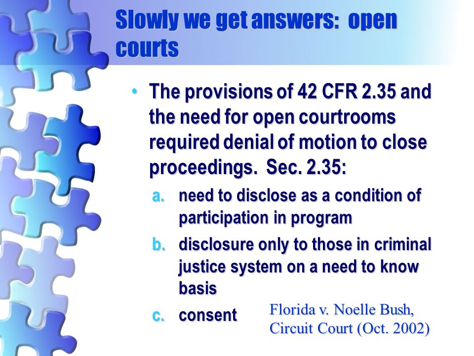 Slowly we get answers: open courts