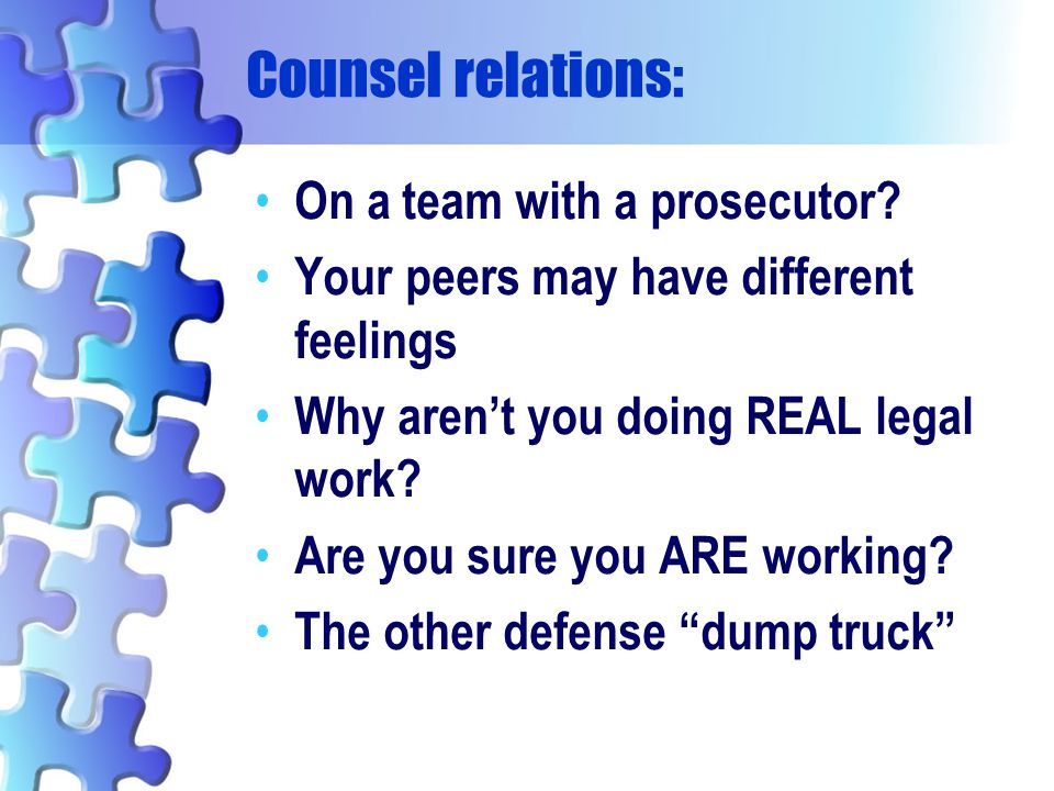 Counsel relations: On a team with a prosecutor