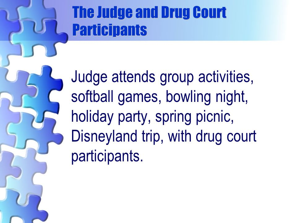 The Judge and Drug Court Participants