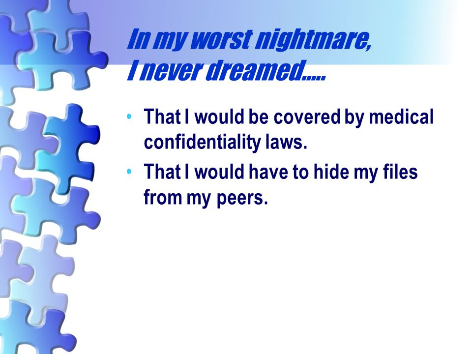 In my worst nightmare, I never dreamed…..