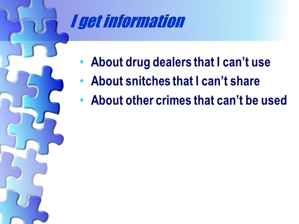 I get information About drug dealers that I can't use