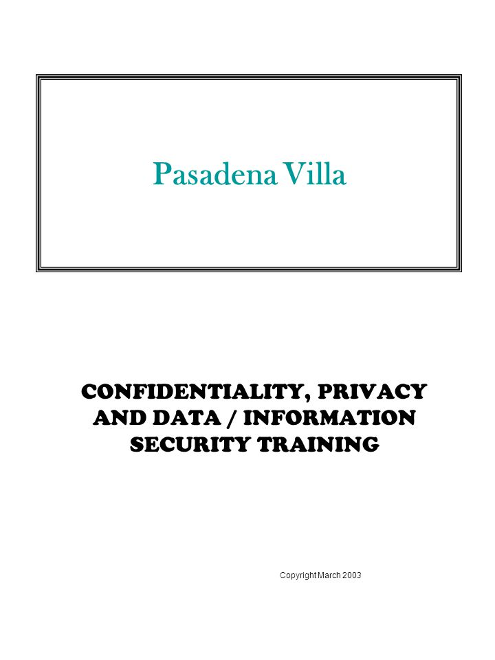 CONFIDENTIALITY, PRIVACY AND DATA / INFORMATION SECURITY TRAINING
