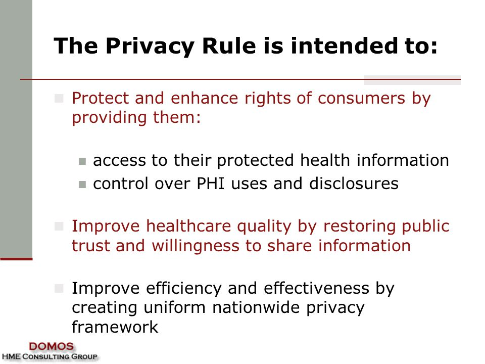 The Privacy Rule is intended to: