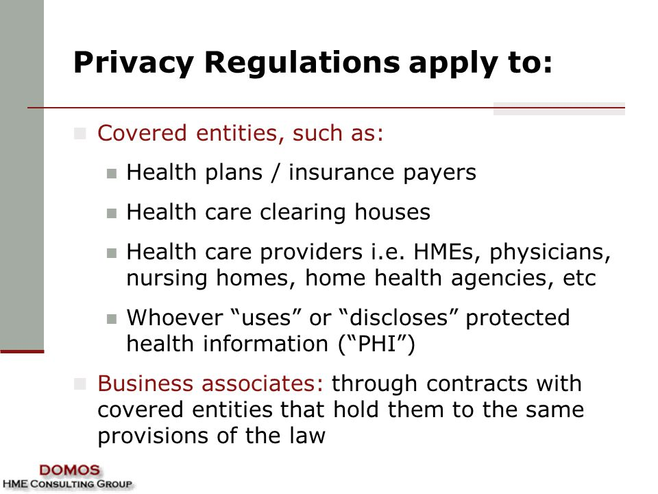 Privacy Regulations apply to: