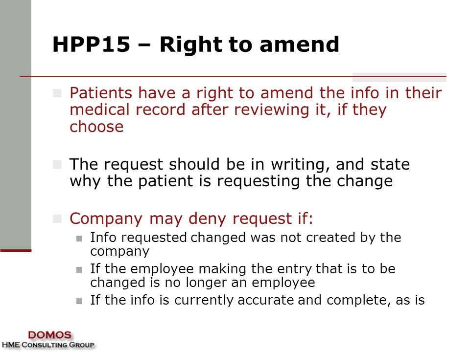 HPP15 – Right to amend Patients have a right to amend the info in their medical record after reviewing it, if they choose.