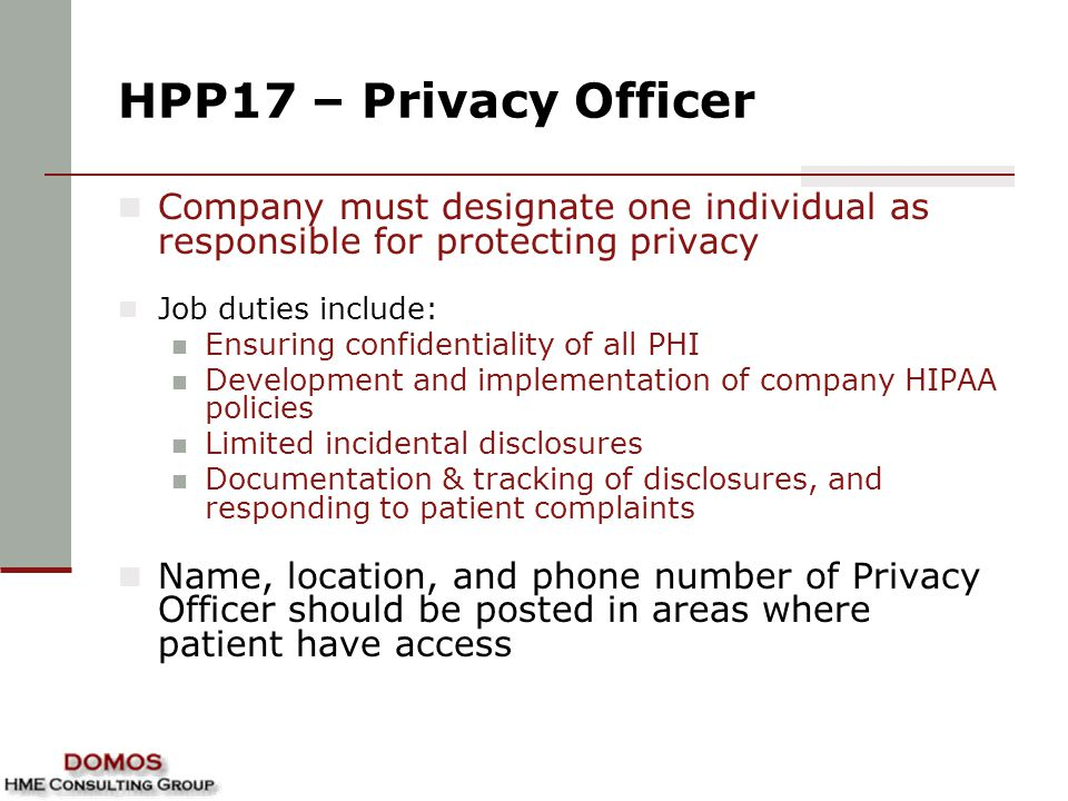 HPP17 – Privacy Officer Company must designate one individual as responsible for protecting privacy.
