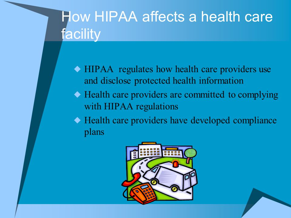 How HIPAA affects a health care facility