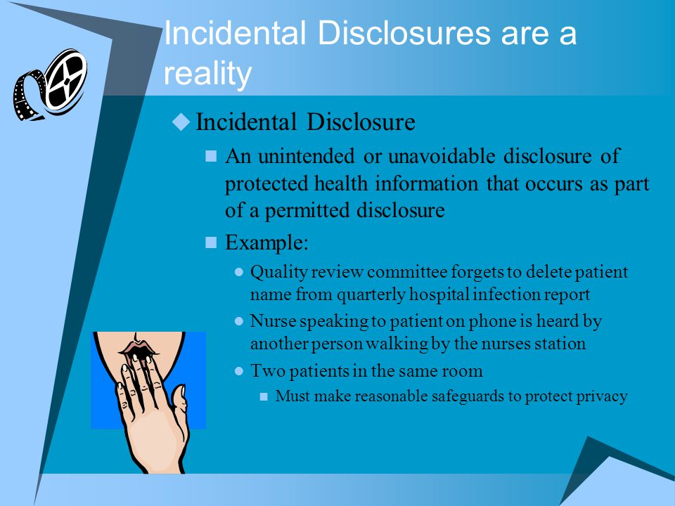 Incidental Disclosures are a reality