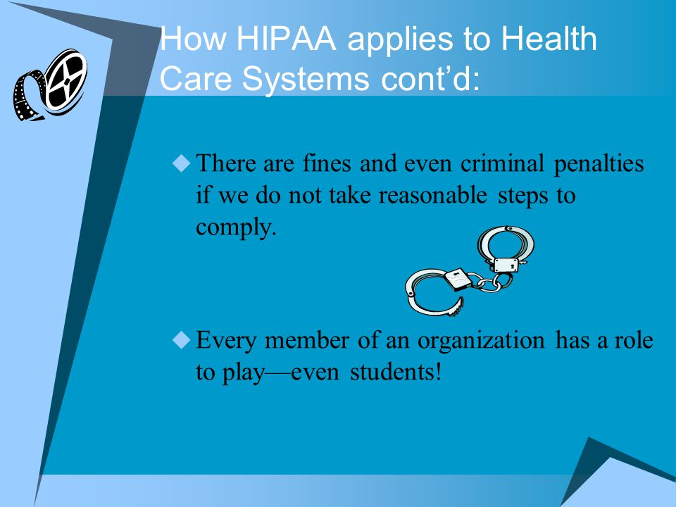 How HIPAA applies to Health Care Systems cont'd: