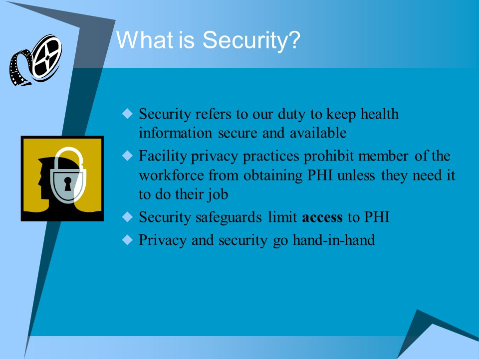 What is Security Security refers to our duty to keep health information secure and available.