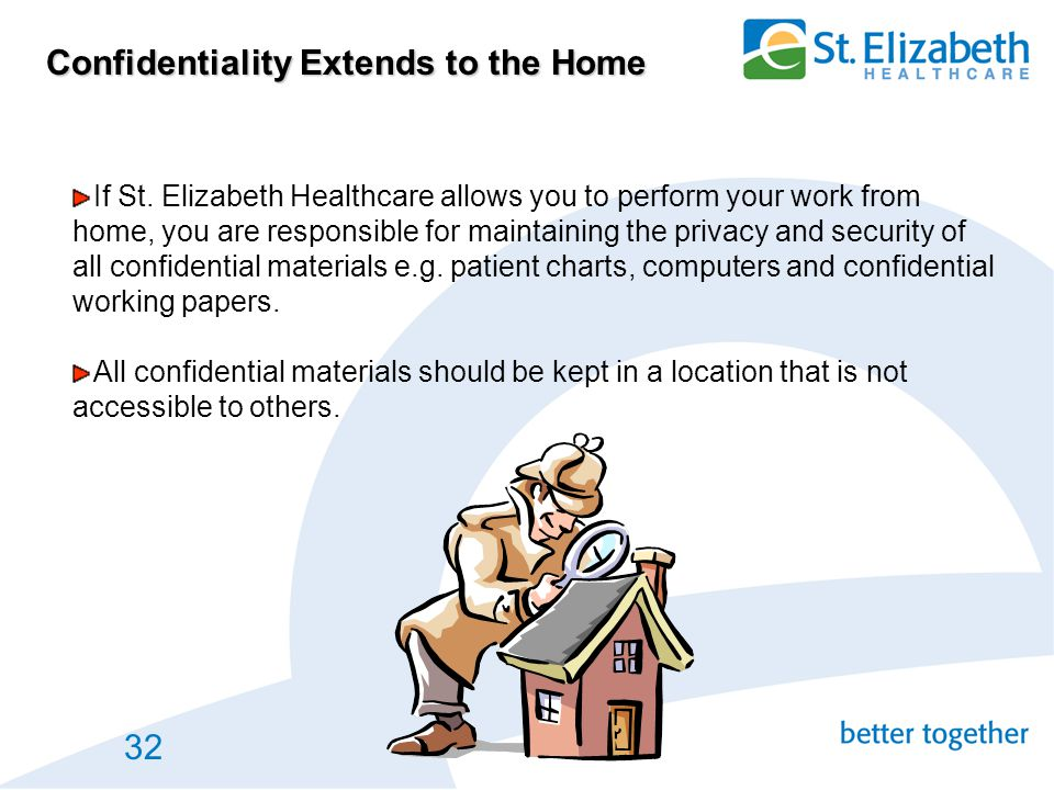 Confidentiality Extends to the Home