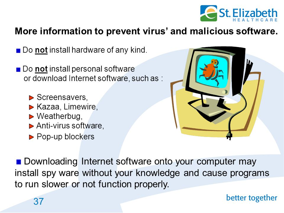 More information to prevent virus' and malicious software.