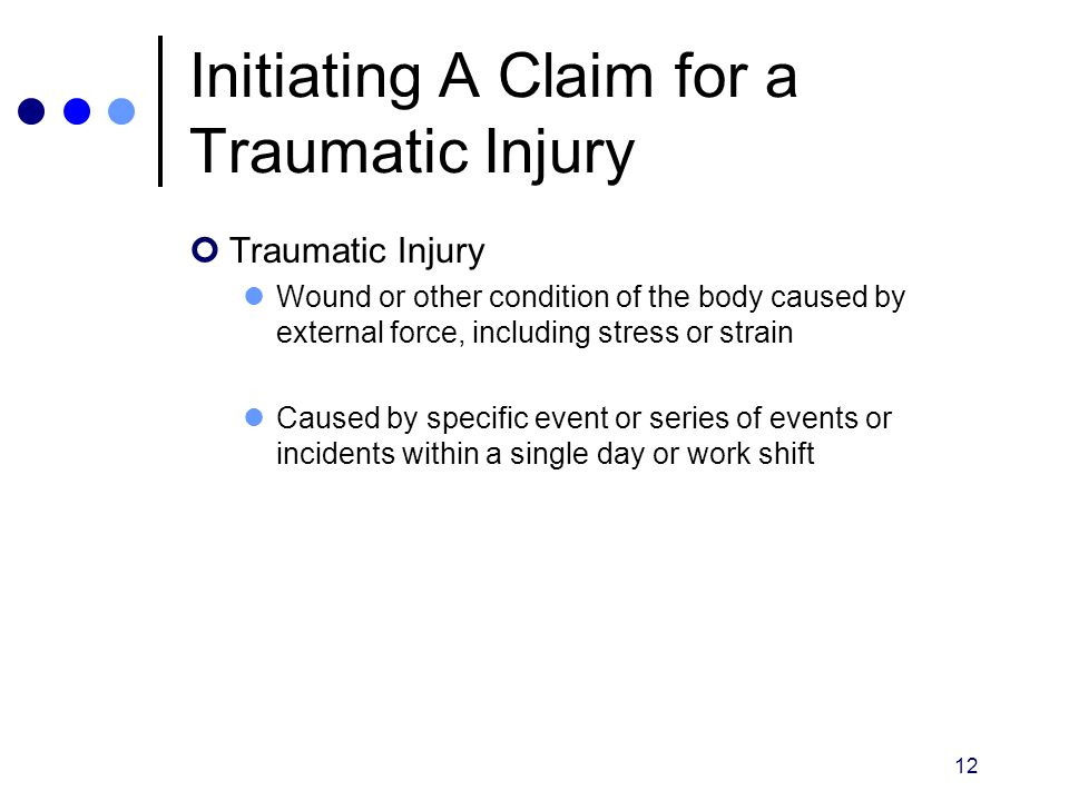 Initiating A Claim for a Traumatic Injury