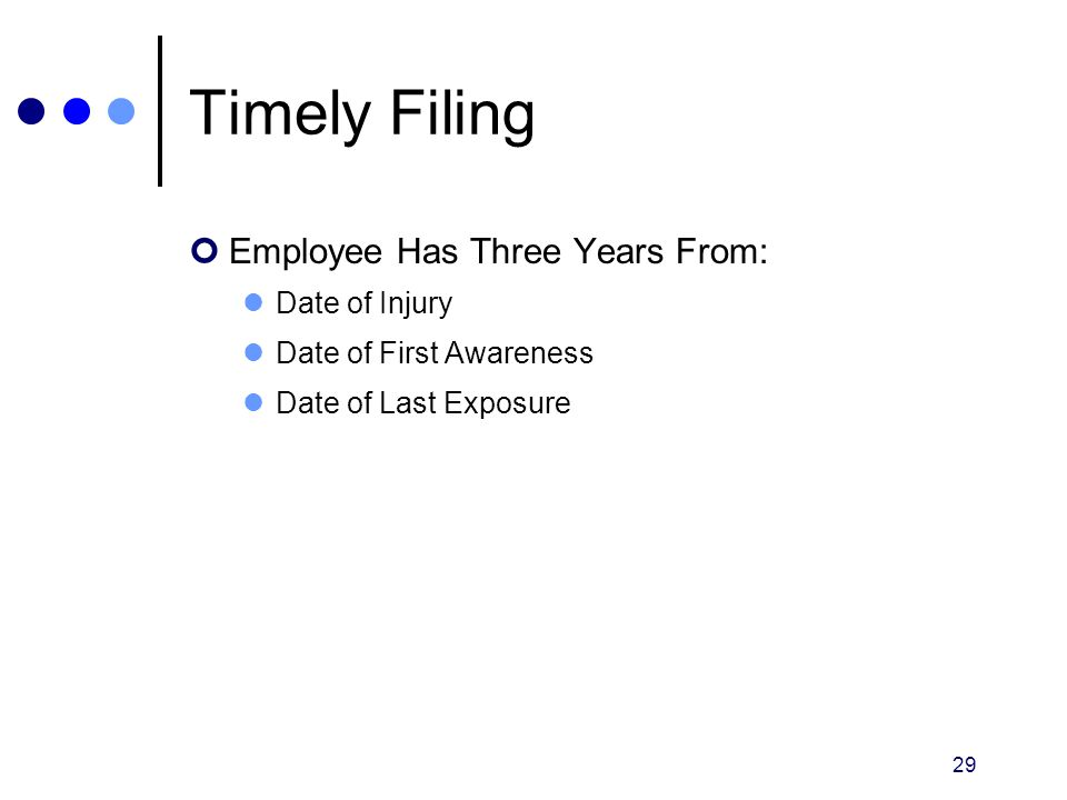 Timely Filing Employee Has Three Years From: Date of Injury