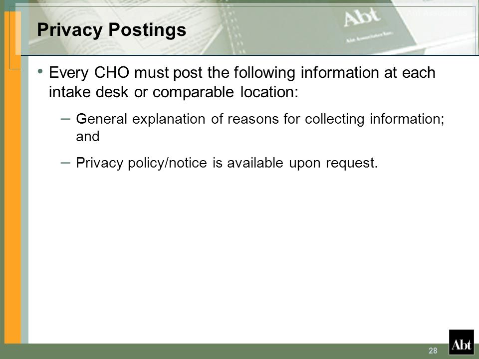Privacy Postings Every CHO must post the following information at each intake desk or comparable location: