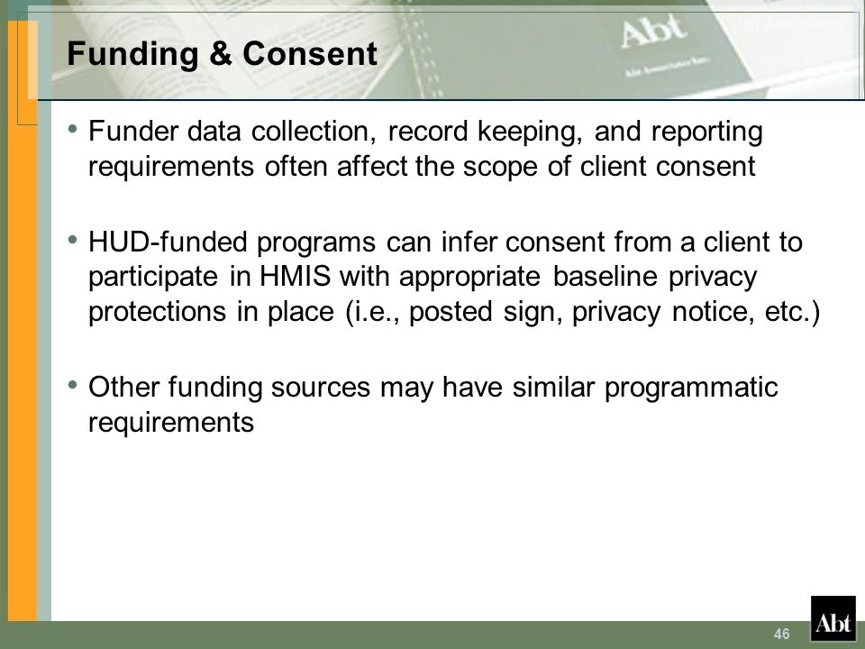 Funding & Consent Funder data collection, record keeping, and reporting requirements often affect the scope of client consent.