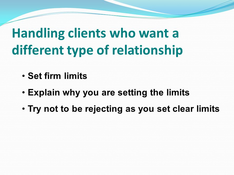 Handling clients who want a different type of relationship