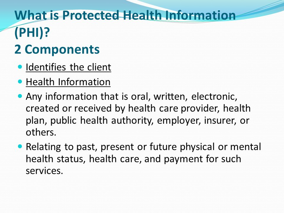 What is Protected Health Information (PHI) 2 Components