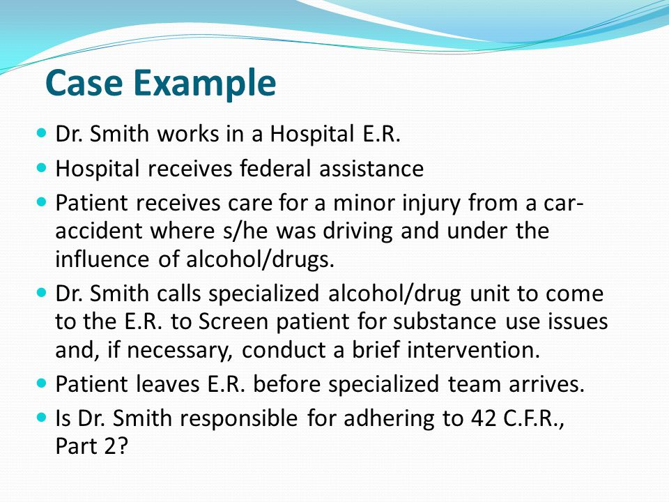 Case Example Dr. Smith works in a Hospital E.R.
