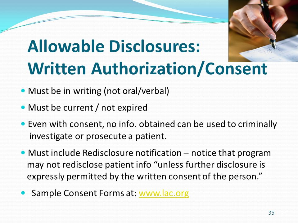 Allowable Disclosures: Written Authorization/Consent