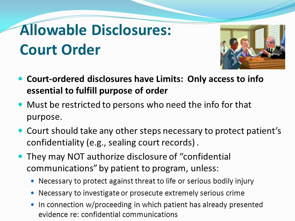 Allowable Disclosures: Court Order