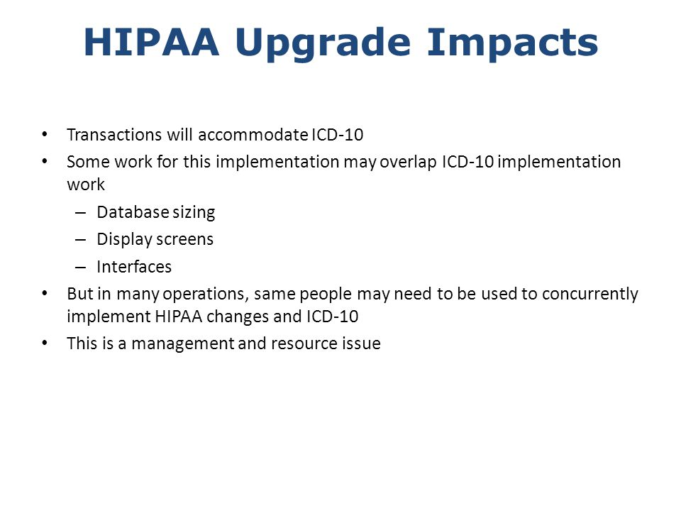 HIPAA Upgrade Impacts Transactions will accommodate ICD-10