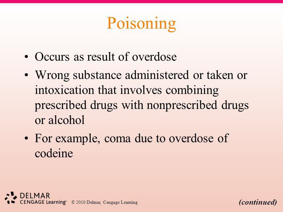 Poisoning Occurs as result of overdose