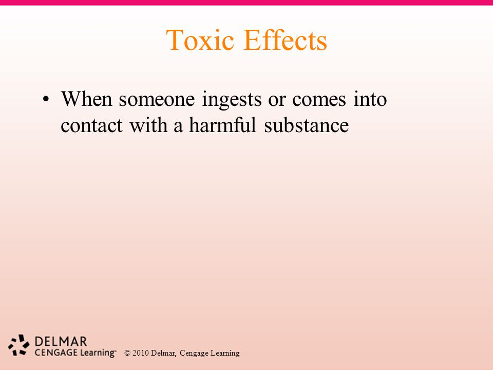 Toxic Effects When someone ingests or comes into contact with a harmful substance