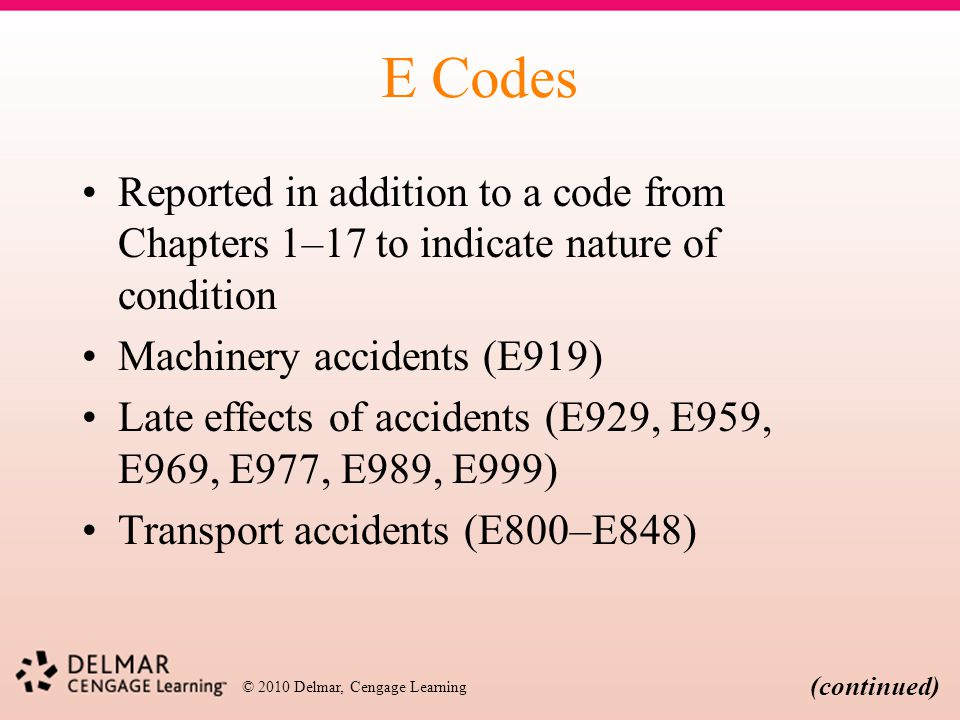 E Codes Reported in addition to a code from Chapters 1–17 to indicate nature of condition. Machinery accidents (E919)