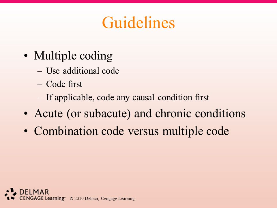 Guidelines Multiple coding Acute (or subacute) and chronic conditions