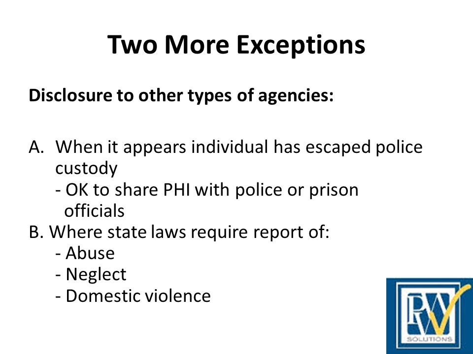 Two More Exceptions Disclosure to other types of agencies: