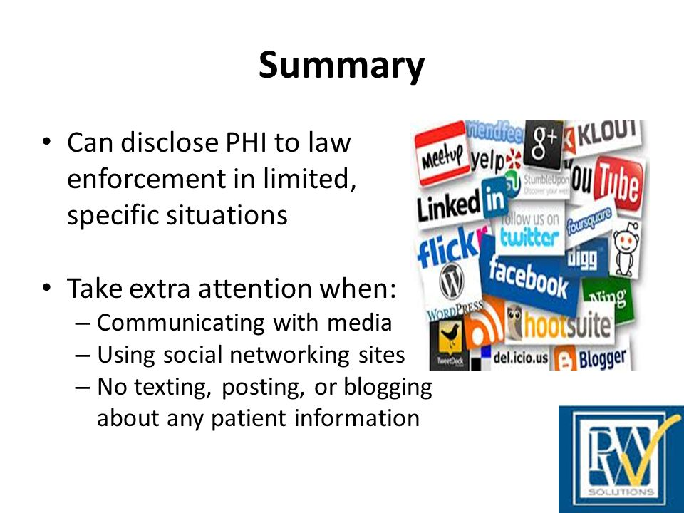 Summary Can disclose PHI to law enforcement in limited,