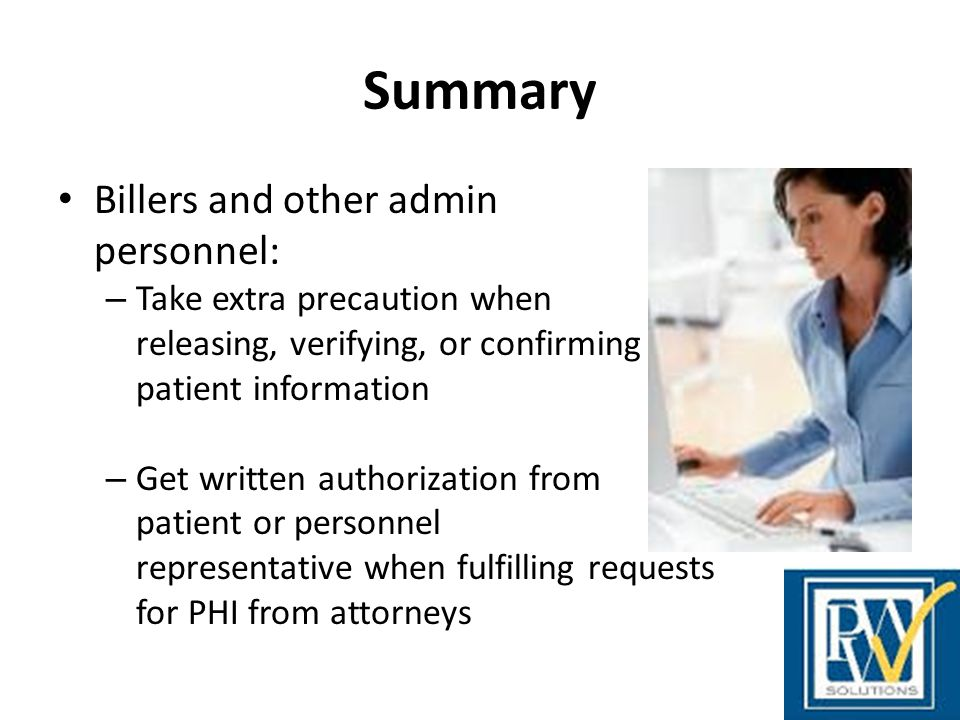 Summary Billers and other admin personnel: Take extra precaution when