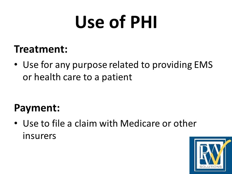 Use of PHI Treatment: Payment: