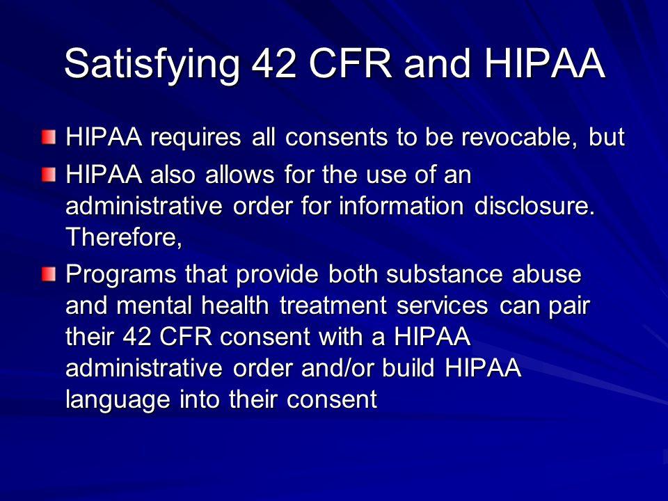 Satisfying 42 CFR and HIPAA