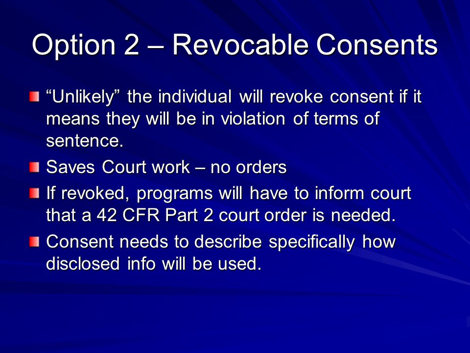 Option 2 – Revocable Consents