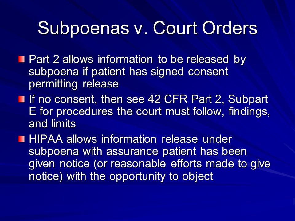 Subpoenas v. Court Orders