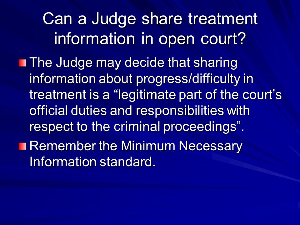 Can a Judge share treatment information in open court