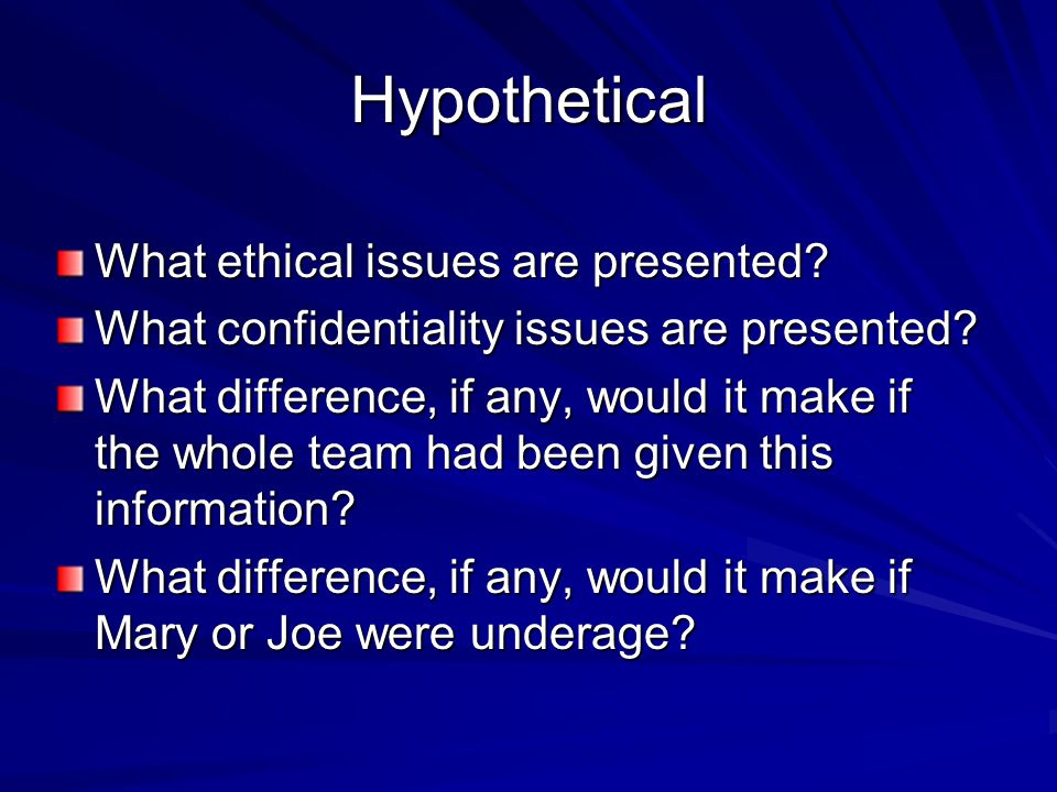 Hypothetical What ethical issues are presented