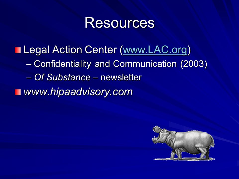 Resources Legal Action Center (www.LAC.org) www.hipaadvisory.com