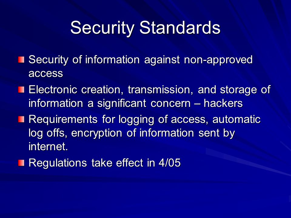 Security Standards Security of information against non-approved access
