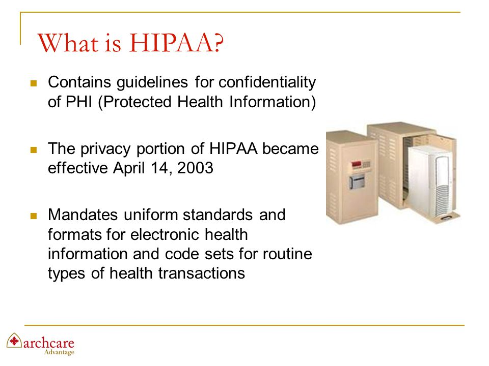 What is HIPAA Contains guidelines for confidentiality of PHI (Protected Health Information)