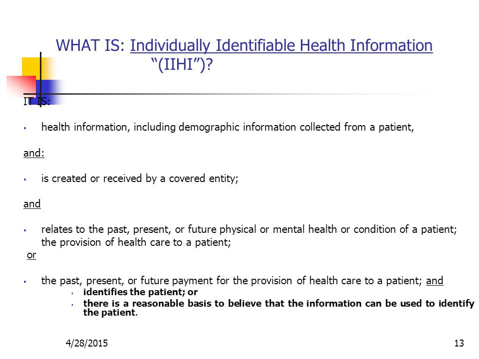 WHAT IS: Individually Identifiable Health Information (IIHI )