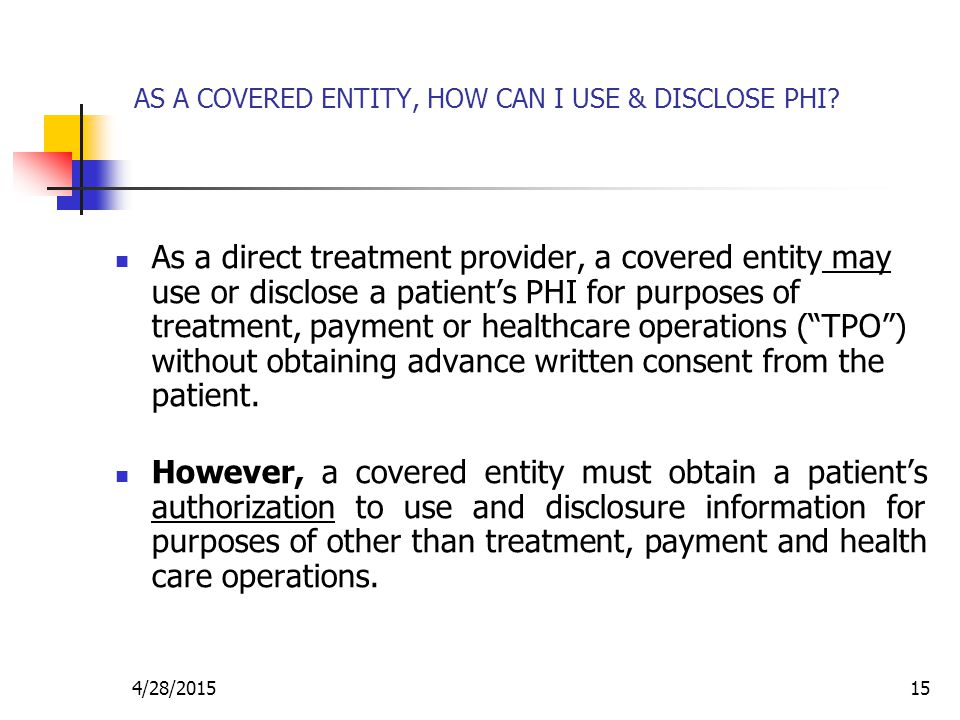 AS A COVERED ENTITY, HOW CAN I USE & DISCLOSE PHI